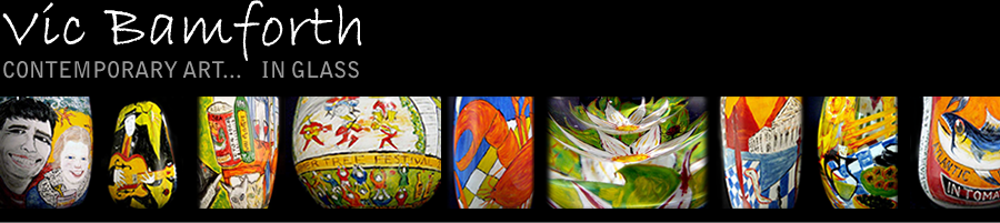 Contemporary Art in Glass by Vic Bamforth - Painted Graal Specialist